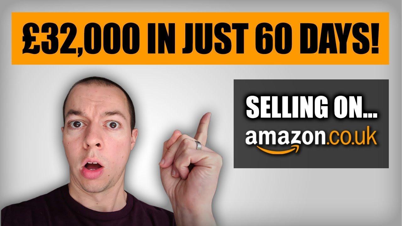 £32,000 in 60 Days | Selling on Amazon UK | Amazon FBA UK 2019 / 2020