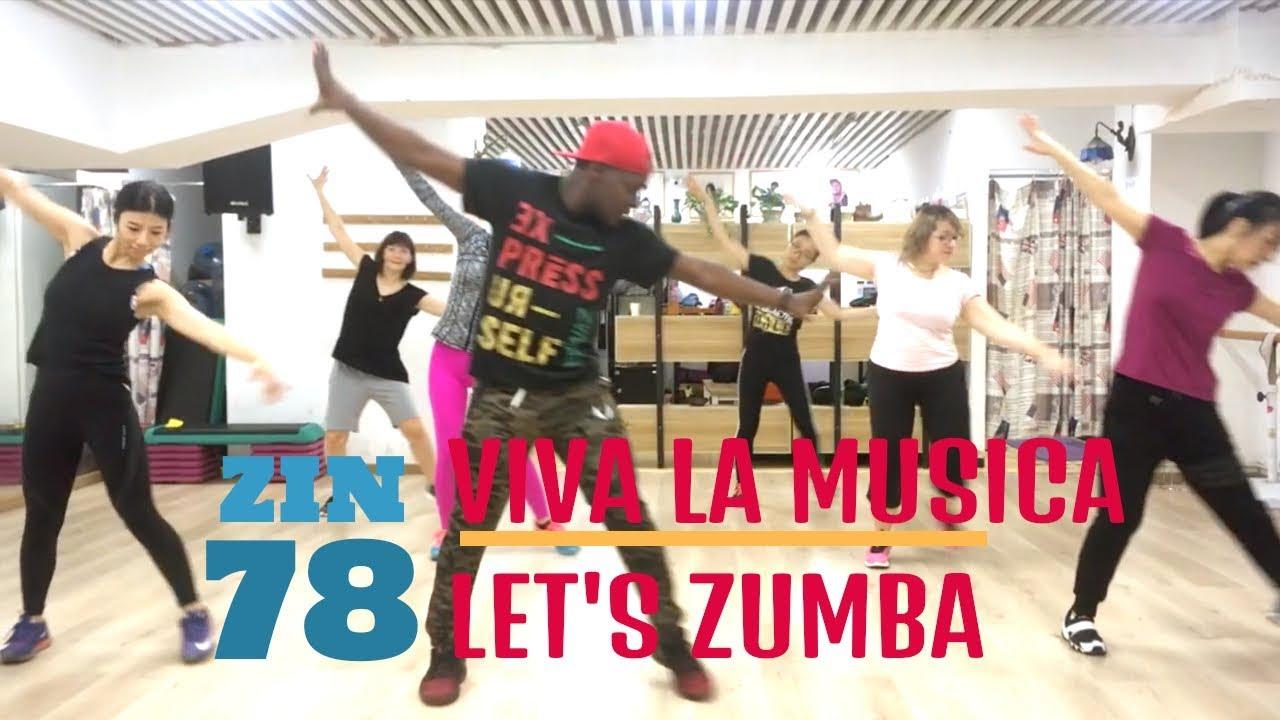 Viva La Musica Zumba Zin 78 Youtube