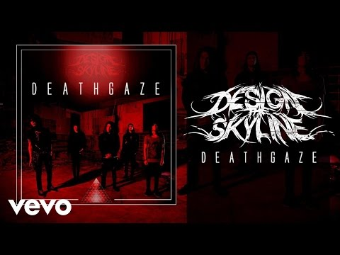 Design The Skyline - Deathgaze (Audio)