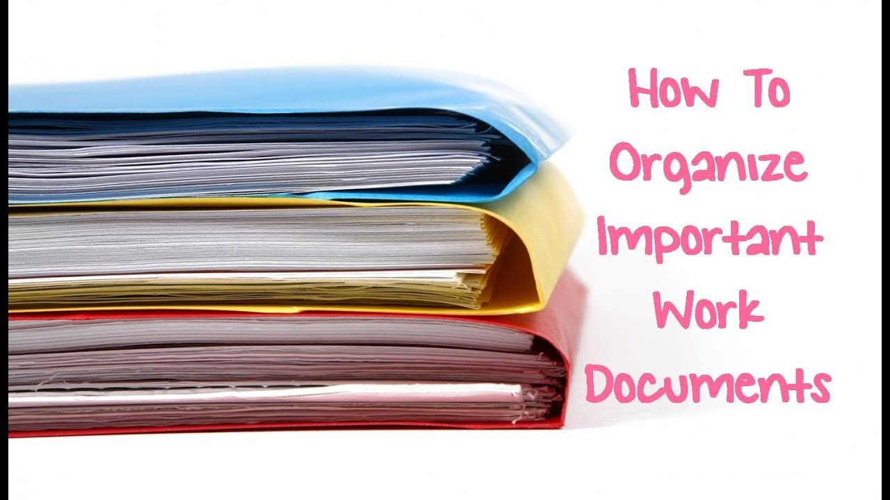 how to organize important work documents youtube