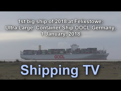 1st big ship of 2018 at Felixstowe: OOCL Germany 1 Jan 2018