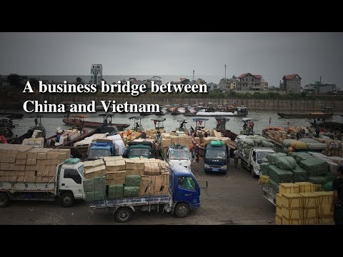 Live: A business bridge between China and Vietnam 小市场有大价值!中越边境生意忙