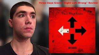 """Three Days Grace-""""Right Left Wrong"""" Reaction/Review"""