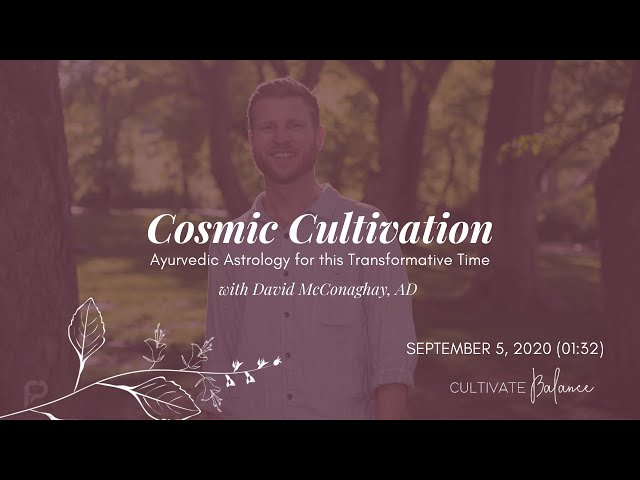 VIDEO: Cosmic Cultivation — Ayurvedic Astrology for Transformative Times