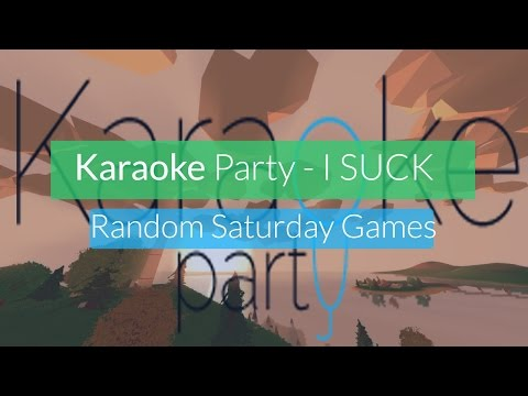 """I SUCK!"" Karaoke Party - Random Saturday Games"