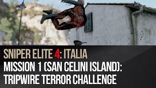 Sniper Elite 4 - Mission 1 (San Celini Island): Tripwire Terror challenge
