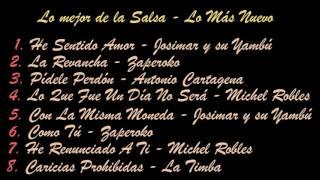 Lo Mejor de la Salsa - Lo Más Nuevo   Zaperoko, Josimar, La Timba, Michel Robles, Antonio Cartagena