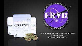 "THE MARATHON CULTIVATION ""OPULENCE"" - STRAIN REVIEW | FRYD REVIEWS"