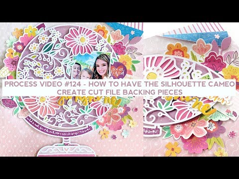 Process Video #124 - How To Have The Silhouette Cameo Create Cut File Backing Pieces