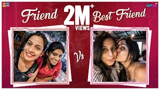 Friend VS Best Friend Ft. Dhethadi || Mahathalli
