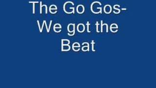 The Go Gos- We Got the Beat