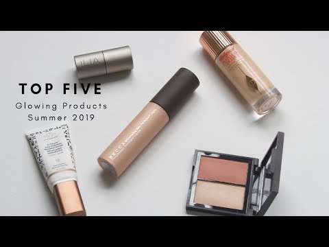 Top Five Glowing Products | Summer 2019 | Samantha Parsons