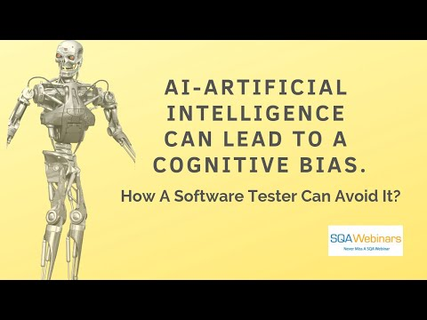 Artificial Intelligence can lead to a cognitive bias. How a Software Test Engineer can avoid it?