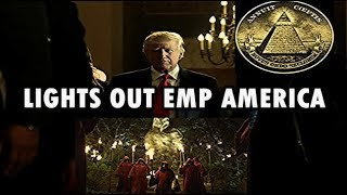 Donald Trump - EMP America (Black Friday) Lights out!!