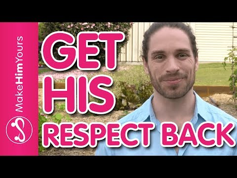 How To Get A Guys Respect BACK | 5 Ways To Make Your Man Respect You Again