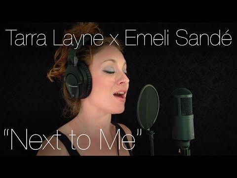 """Tarra Layne x Emeli Sandé - """"Next to Me"""""""