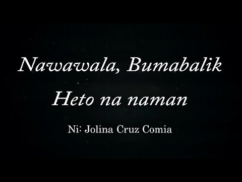 NAWAWALA, BUMABALIK, HETO NA NAMAN (Tagalog Spoken Poetry)