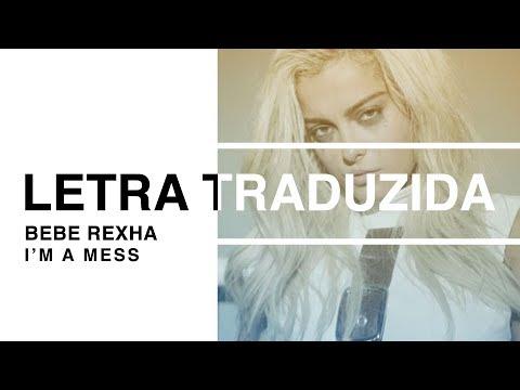 Bebe Rexha - I'm A Mess (Letra Traduzida)