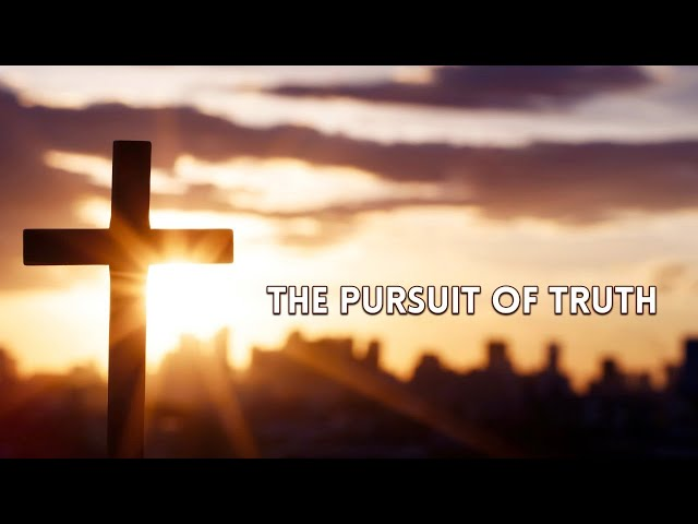April 17, 2021. The Pursuit of Truth By George Murphy