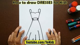 How to draw DRESSES for kids