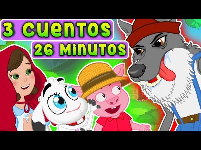Cuentos Infantiles en Español | Los Tres Cerditos - Caperucita Roja - El Lobo y los Siete Cabritos