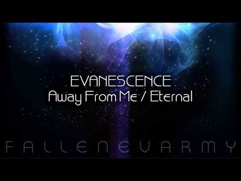 Evanescence  Away From Me  Eternal