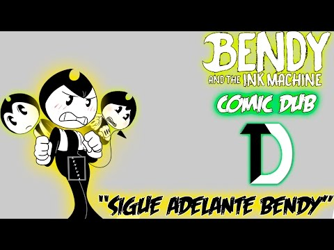 (Práctica) Comic-Dub - Bendy And The Ink Machine - Sigue Adelante Bendy....