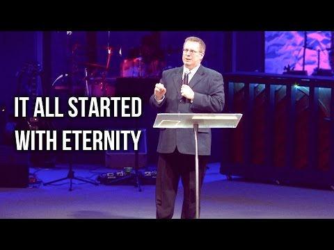 """It All Started with Eternity"" –  Pastor Raymond Woodward"
