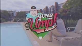 Dump The Ump!