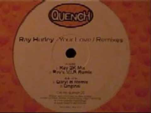 Ray Hurley Your Love
