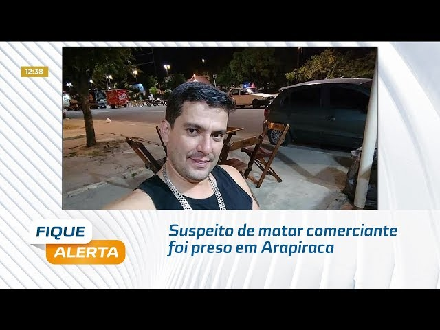 Suspeito de matar comerciante foi preso em Arapiraca