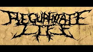 Regurgitate Life - The Human Complex P1(NEW SONG)