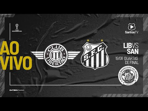 🔴 AO VIVO: LIBERTAD 1 x 0 SANTOS | SUL-AMERICANA (19/08/21)