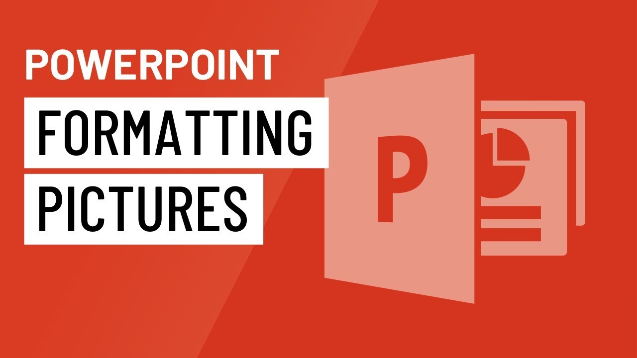 PowerPoint: Formatting Pictures