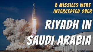 29 March 2020 #BREAKING  At least 2 missiles were intercepted over #Riyadh in Saudi Arabia