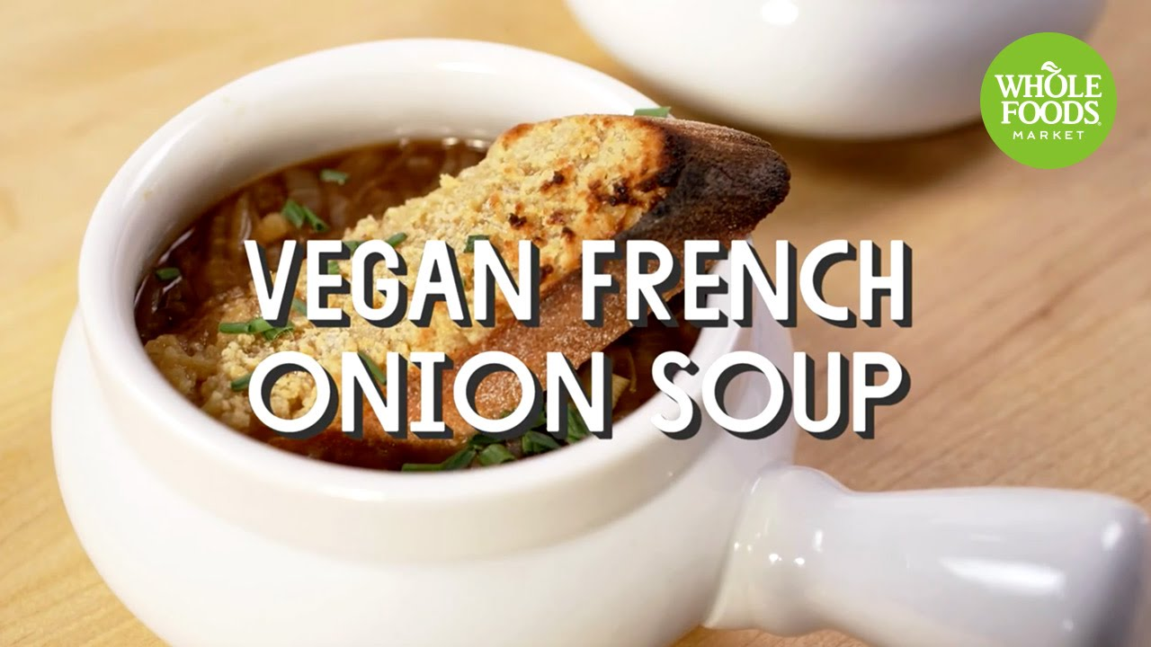 Vegan French Onion Soup Special Diet Recipes Whole Foods Market