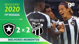 BOTAFOGO 2 X 2 CEARÁ | MELHORES MOMENTOS | 19ª RODADA BRASILEIRÃO 2020 | ge.globo