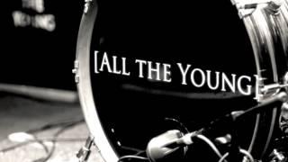 All the Young   Fingerprints & DNA (Album 2 Sessions)