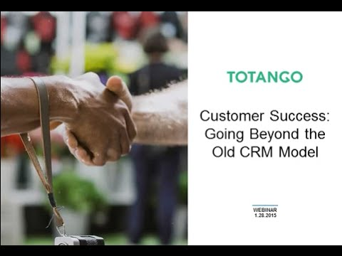 Customer Success: Going Beyond the Old CRM Model