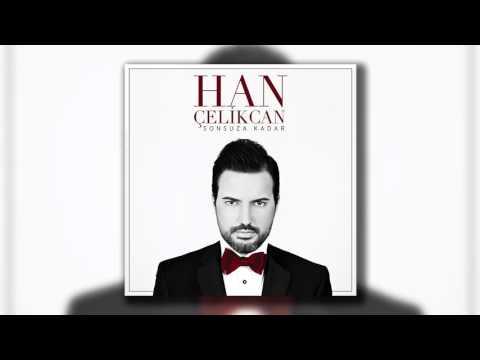 Han Çelikcan - Sonsuza Kadar