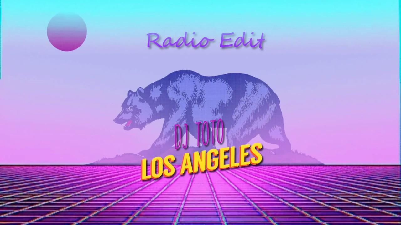 DJ ToTo - Los Angeles (Radio Edit) - YouTube