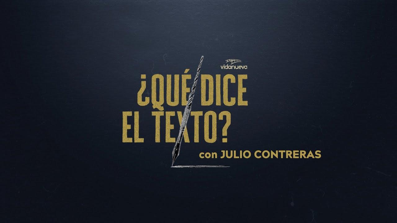 ¿Qué Dice el Texto? con Julio Contreras: -Colosenses 1:1-2