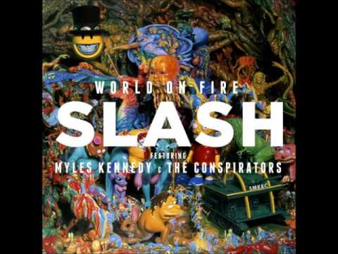slash ft myles kennedy world on fire (full album)