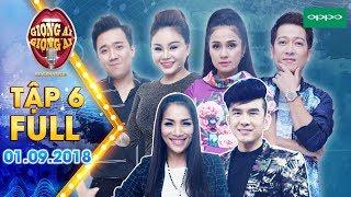 Giọng Ải Giọng Ai 2018 Tập 6 - Đan Trường, Việt Trinh