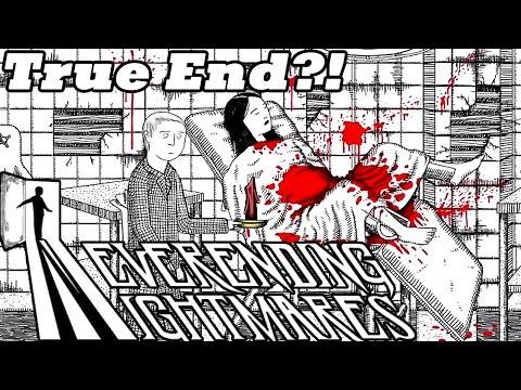 Neverending Nightmares ~ Final Decent Ending - END (True End?!)