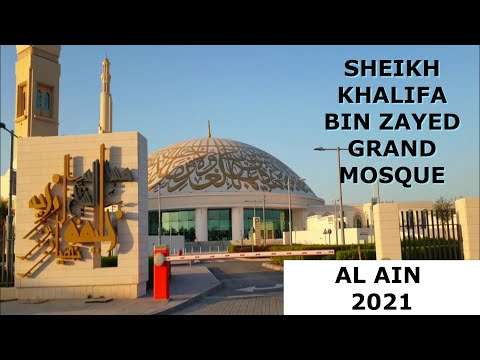Sheikh Khalifa Bin Zayed Al Nahyan Mosque |Al Ain Grand Mosque 2021