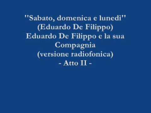 Sabato, domenica e lunedì - Eduardo De Filippo e la sua Compagnia (Versione radiofonica) - Atto II