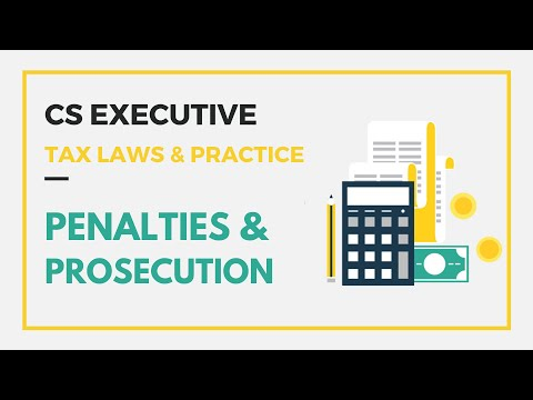 CS Executive Tax Laws & Practice- Penalties & Prosecution