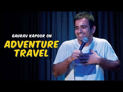 Adventure Travel | Stand Up Comedy by Gaurav Kapoor