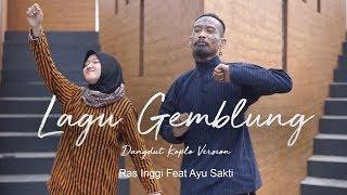 Download Lagu LAGU GEMBLUNG - Ras Inggi  Fly Away feat Ayu Sakti (Official Dangdut Version ) mp3